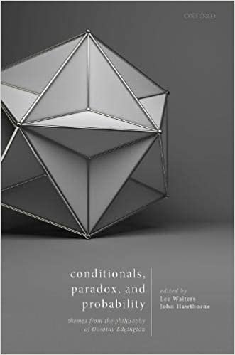 Conditionals, Paradox, and Probability: Themes from the Philosophy of Dorothy Edgington
