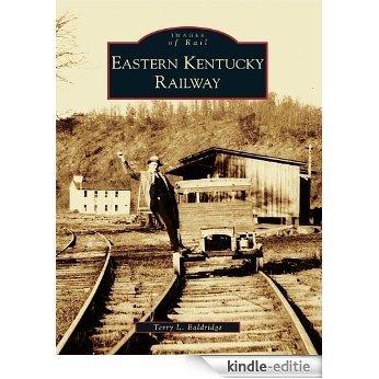 Eastern Kentucky Railway (Images of Rail) (English Edition) [Kindle-editie]