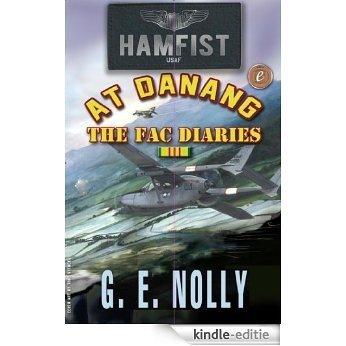 "Hamfist At DaNang: The FAC Diaries (The Air Combat Adventures of Hamilton ""Hamfist"" Hancock Book 3) (English Edition) [Kindle-editie]"