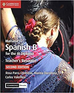Mañana Teacher's Resource with Cambridge Elevate: Spanish B for the IB Diploma