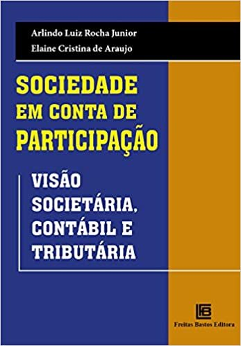 Sociedade em Conta de Participação - Visão Societária, Contábil e Tributária