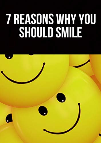 7 Reasons Why You Should Smile (English Edition)