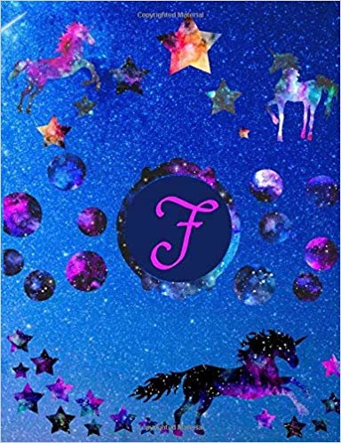 """Starry Unicorns Notebook Monogram Series """"F"""": College Ruled Composition Notebook in 7.44"""" x 9.69""""  for note taking, journaling and essays (Starry Unicorns Monogram Series)"""