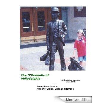 The O'Donnells of Philadelphia, The Irish-American Story Volume 5 (English Edition) [Kindle-editie]