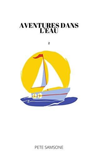 AVENTURES DANS L'EAU: Épisode 2 (Bien-aimé) (French Edition)
