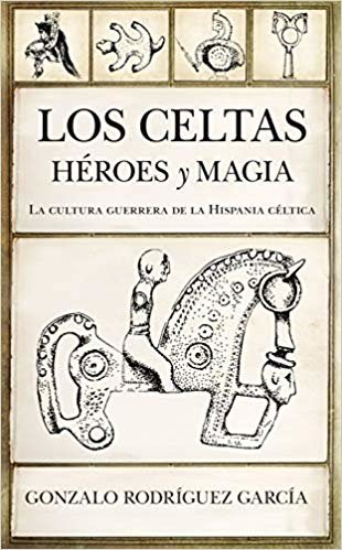 Los celtas. Héroes y magia (Historia)