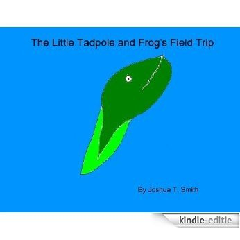 The Little Tadpole and Frog's Field Trip (English Edition) [Kindle-editie]