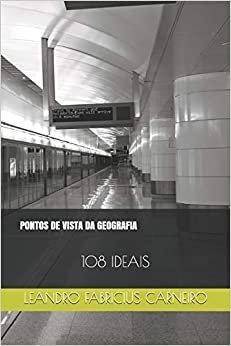 Pontos de Vista Da Geografia: 108 Ideais