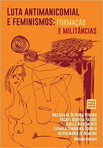 Luta Antimanicomial e Feminismos: Formação e Militâncias