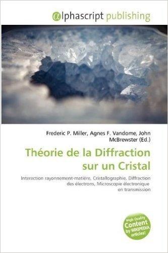 Th Orie de La Diffraction Sur Un Cristal