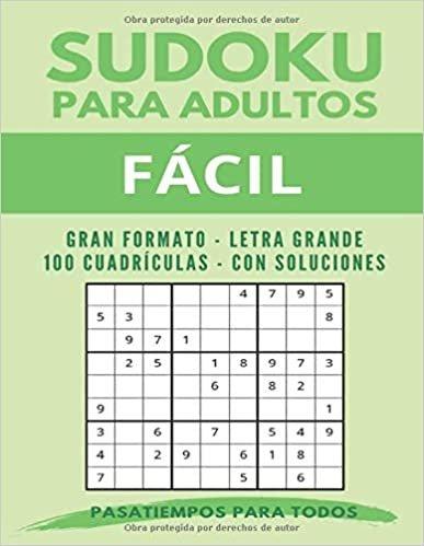 Sudoku para adultos Fácil: Gran formato | Letra Grande | 100 Cuadrículas | Con soluciones (Sudoku para adultos letra grande)