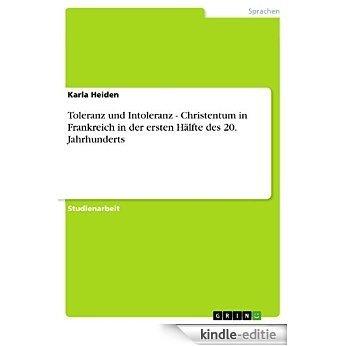 Toleranz und Intoleranz - Christentum in Frankreich in der ersten Hälfte des 20. Jahrhunderts [Kindle-editie]