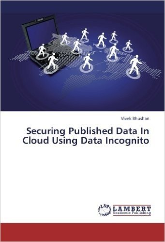 Securing Published Data in Cloud Using Data Incognito