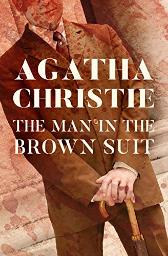 The Man in the Brown Suit (Colonel Race Book 1) (English Edition)