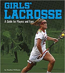 Girls' Lacrosse: A Guide for Players and Fans (Sports Zone)