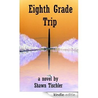 Eighth Grade Trip: A Novel (English Edition) [Kindle-editie]