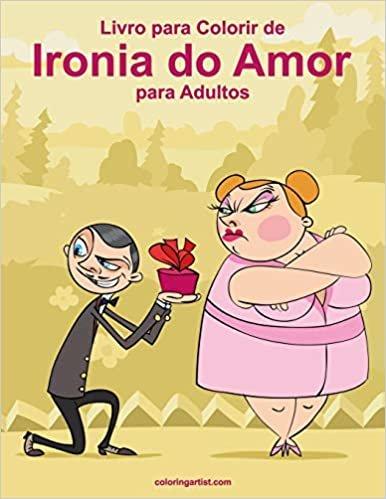 Livro para Colorir de Ironia do Amor para Adultos