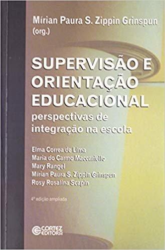Supervisão e orientação educacional: perspectivas de integração na escola