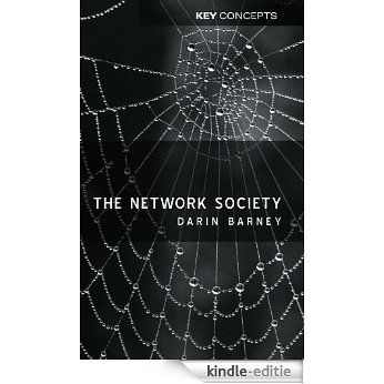 The Network Society (Polity Key Concepts in the Social Sciences series) [Kindle-editie]