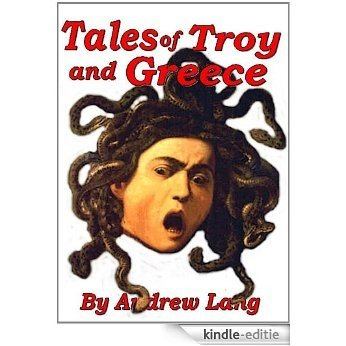 Tales of Troy and Greece [Illustrated] (English Edition) [Kindle-editie]