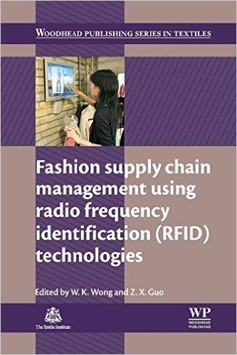 Fashion Supply Chain Management Using Radio Frequency Identification (RFID) Technologies