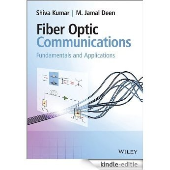 Fiber Optic Communications: Fundamentals and Applications [Kindle-editie]