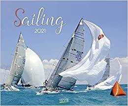Sailing 2021: Segelkalender und Naturkalender über den Sport des Segelns. PhotoArt Kalender. Quer-format: 55 x 45,5 cm