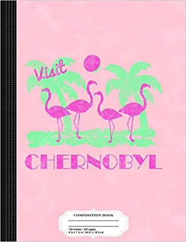 Retro Visit Chernobyl: Composition Notebook College Ruled 9¾ x 7½ 100 Sheets 200 Pages For Writing