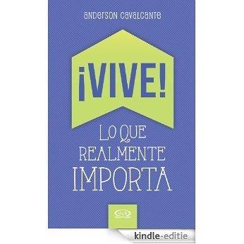¡Vive! Lo que realmente importa [Kindle-editie]