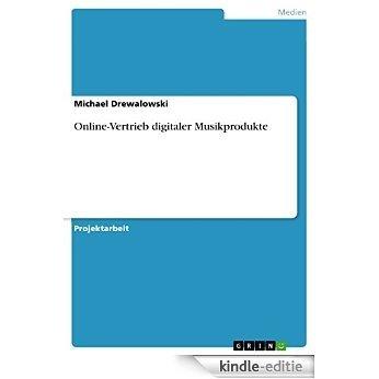 Online-Vertrieb digitaler Musikprodukte [Kindle-editie]