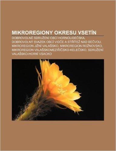 Mikroregiony Okresu Vsetin: Dobrovolne Sdru Eni Obci Hornolide Ska, Dobrovolny Svazek Obci VID E a St Ite Nad Be Vou
