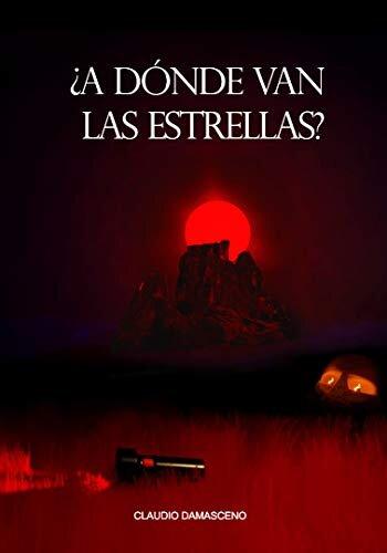 ¿A dónde van las estrellas? (Spanish Edition)