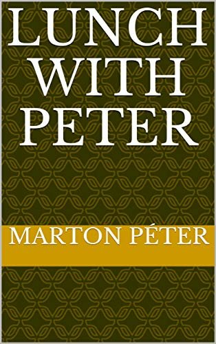 Lunch With Peter (English Edition)
