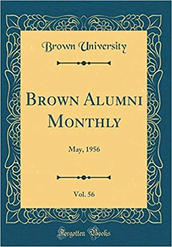 Brown Alumni Monthly, Vol. 56: May, 1956 (Classic Reprint)