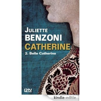 Catherine tome 2 - Belle Catherine [Kindle-editie]