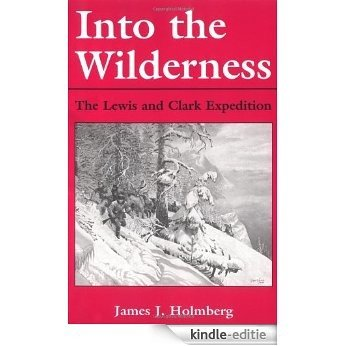 Into the Wilderness: The Lewis and Clark Expedition (New Books for New Readers) [Kindle-editie]
