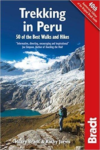 Bradt Trekking in Peru: 50 Best Walks and Hikes