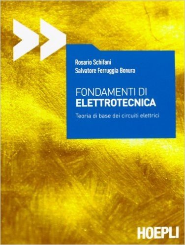 Fondamenti di elettrotecnica. Teoria di base del circuiti elettrici