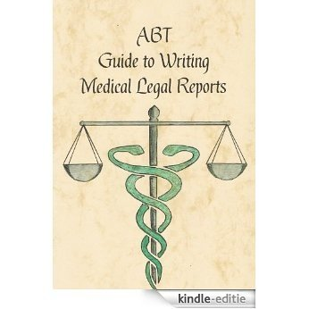 ABT Guide to medico legal reports (English Edition) [Kindle-editie]