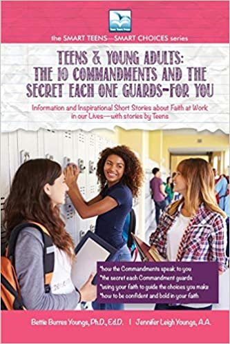 Teens & Young Adults-The 10 Commandments and the Secret Each One Guards--FOR YOU (SMART TEENS-SMART CHOICES / TEENS & YOUNG ADULTS)