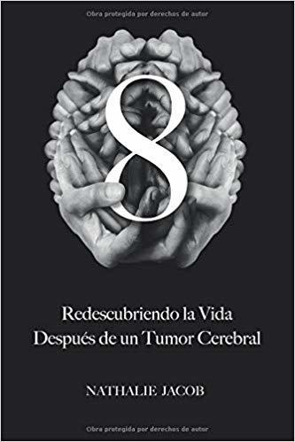8: Redescubriendo La Vida Después de un Tumor Cerebral