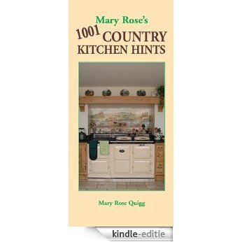 Mary Rose's 1001 Country Kitchen Hints [Kindle-editie]