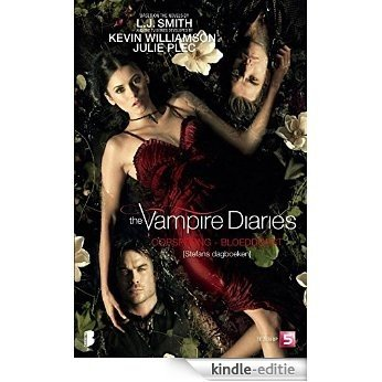 The vampire Diaries - Stefans dagboeken 2 - Bloeddorst (The Vampire Diaries (1)) [Kindle-editie]