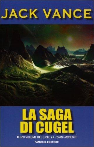 La saga di Cugel. La terra morente: 3