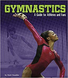 Gymnastics: A Guide for Athletes and Fans (Sports Zone)