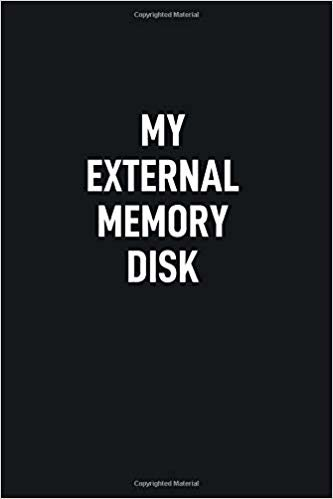 My External Memory Disk: Blank Lined Notebook to Write In for Notes, To Do Lists, Notepad, Journal