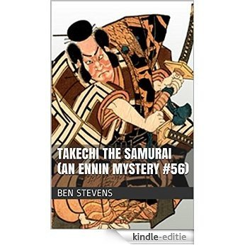 Takechi the Samurai (An Ennin Mystery #56) (English Edition) [Kindle-editie]