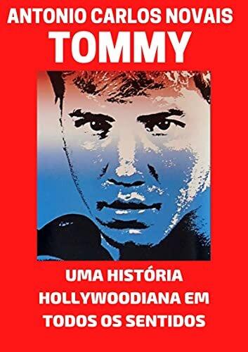TOMMY MORRISON: UMA HISTÓRIA HOLLYOODIANA EM TODOS OS SENTIDOS