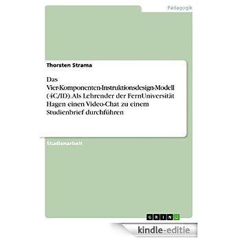 Das Vier-Komponenten-Instruktionsdesign-Modell (4C/ID). Als Lehrender der FernUniversität Hagen einen Video-Chat zu einem Studienbrief durchführen [Kindle-editie]