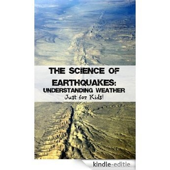 The Science of Earthquakes: Understanding Weather Just for Kids! (English Edition) [Kindle-editie]